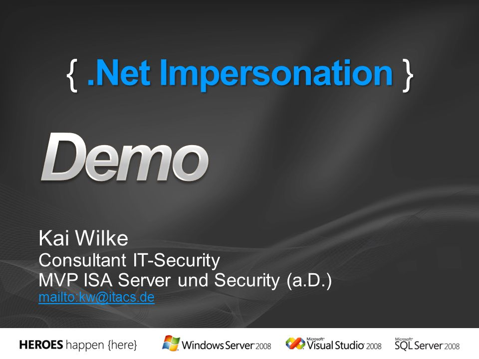 Demo { .Net Impersonation } Kai Wilke Consultant IT-Security