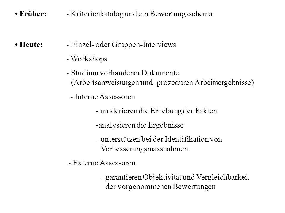 • Früher: - Kriterienkatalog und ein Bewertungsschema