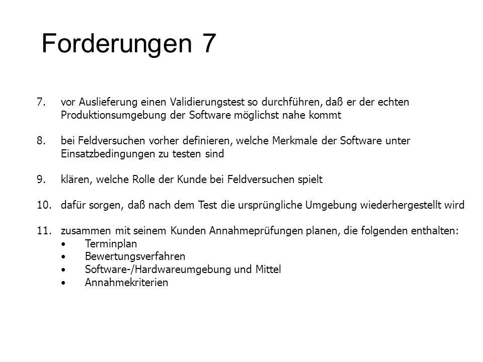 Forderungen 7 vor Auslieferung einen Validierungstest so durchführen, daß er der echten Produktionsumgebung der Software möglichst nahe kommt.