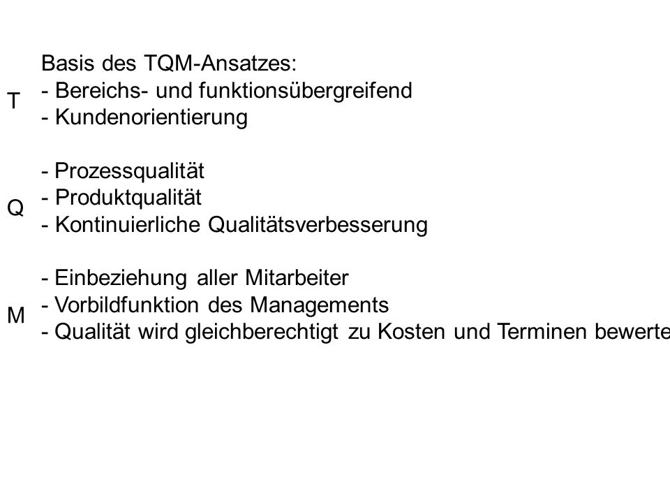 Basis des TQM-Ansatzes: