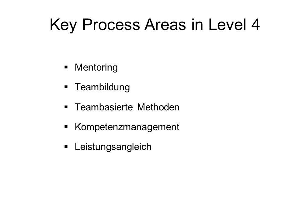 Key Process Areas in Level 4