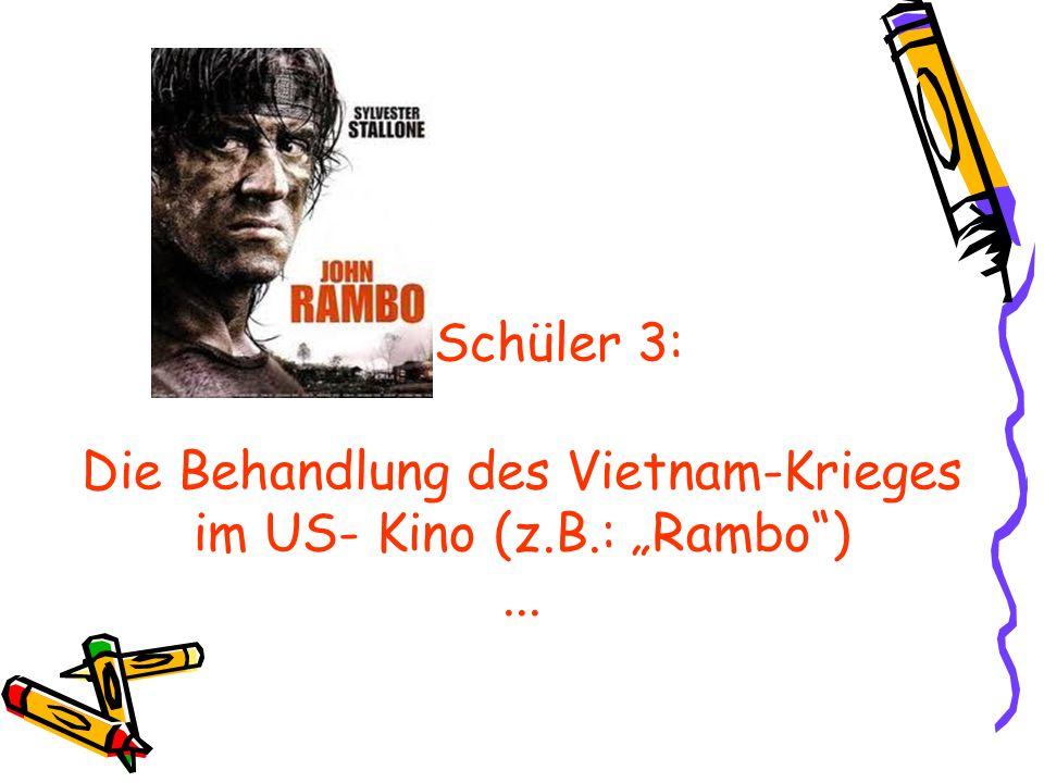 Schüler 3: Die Behandlung des Vietnam-Krieges im US- Kino (z. B