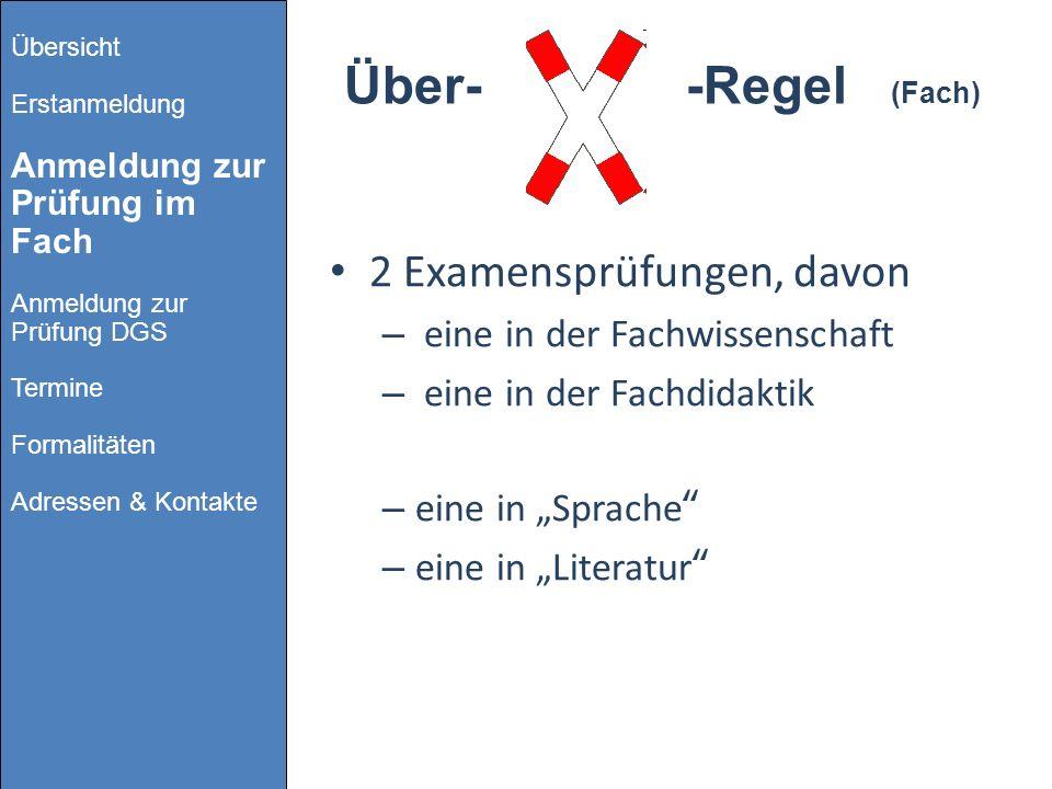 Über- -Regel (Fach) 2 Examensprüfungen, davon