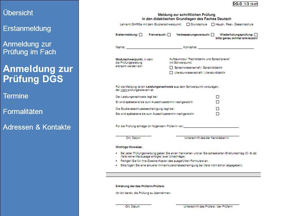 Übersicht Erstanmeldung Anmeldung zur Prüfung im Fach Anmeldung zur Prüfung DGS Termine