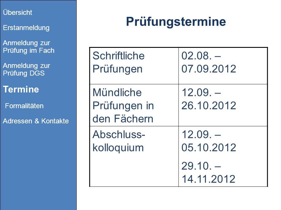 Prüfungstermine Schriftliche Prüfungen 02.08. – 07.09.2012