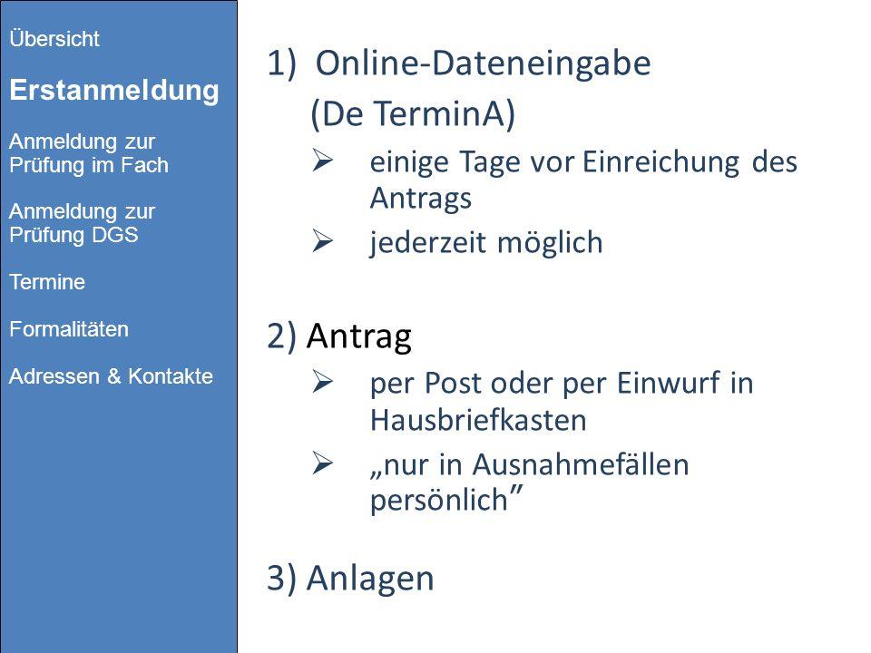 Online-Dateneingabe (De TerminA) 2) Antrag 3) Anlagen