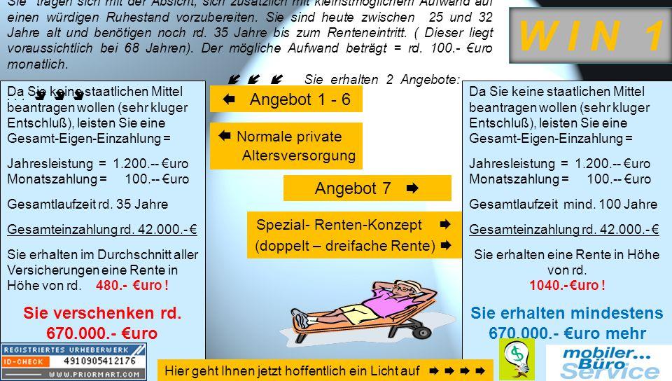 W I N 1 Sie verschenken rd. 670.000.- €uro