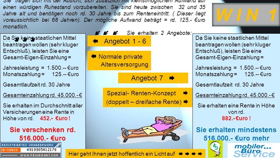 W I N 1 Sie verschenken rd. 516.000.- €uro