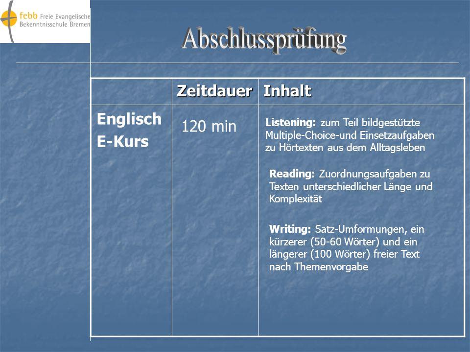 Abschlussprüfung Zeitdauer Inhalt Englisch E-Kurs 120 min