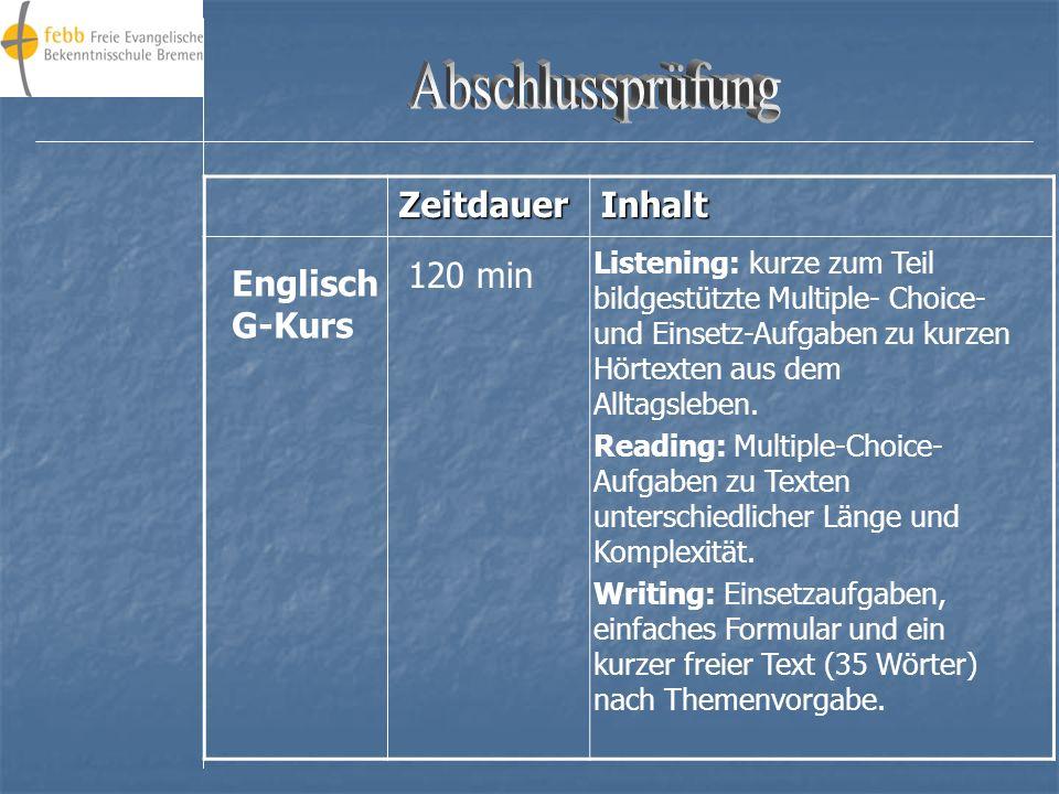 Abschlussprüfung Zeitdauer Inhalt 120 min Englisch G-Kurs
