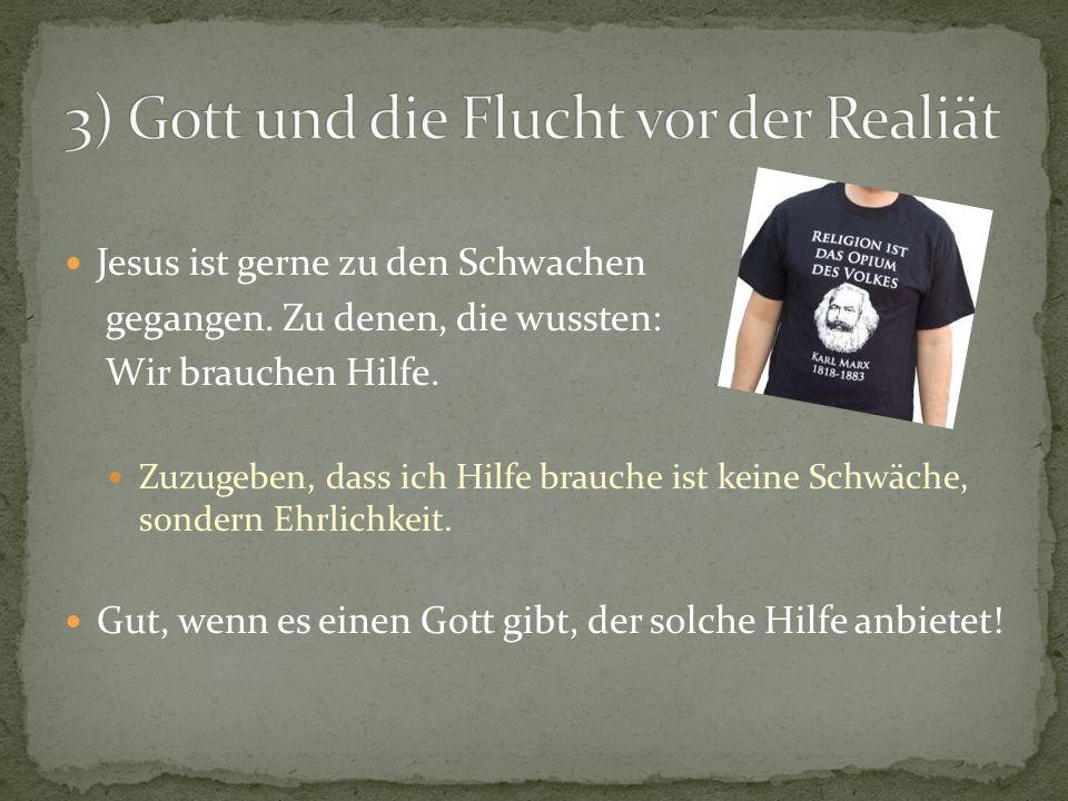 3) Gott und die Flucht vor der Realiät