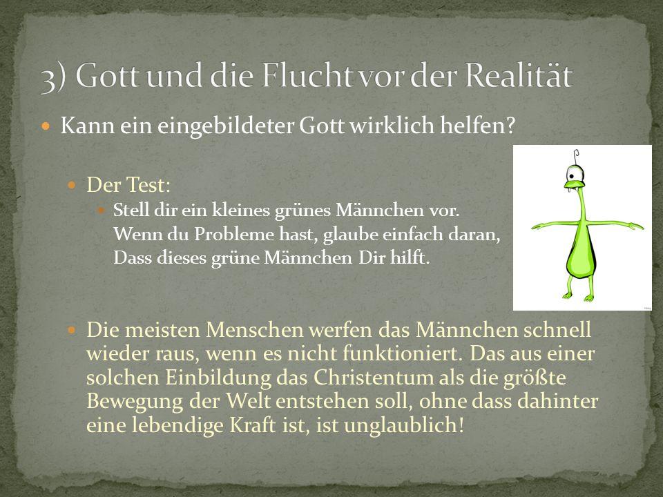 3) Gott und die Flucht vor der Realität