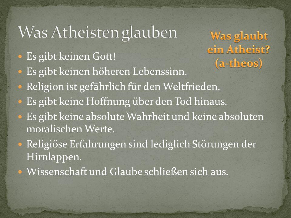 Was Atheisten glauben Was glaubt ein Atheist (a-theos)