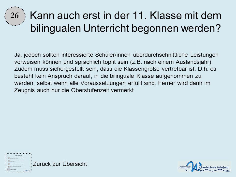26 Kann auch erst in der 11. Klasse mit dem bilingualen Unterricht begonnen werden