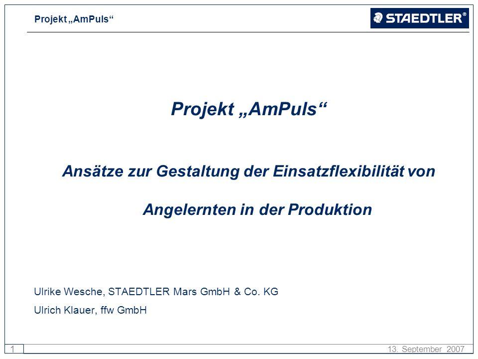 """Projekt """"AmPuls Ansätze zur Gestaltung der Einsatzflexibilität von Angelernten in der Produktion. Ulrike Wesche, STAEDTLER Mars GmbH & Co. KG."""
