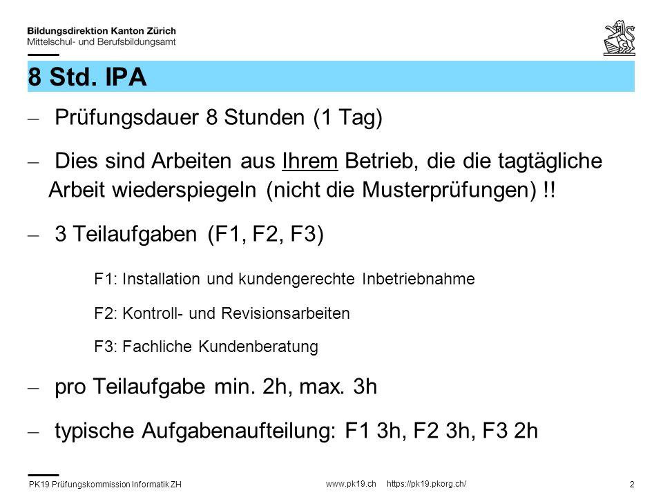 8 Std. IPA Prüfungsdauer 8 Stunden (1 Tag)