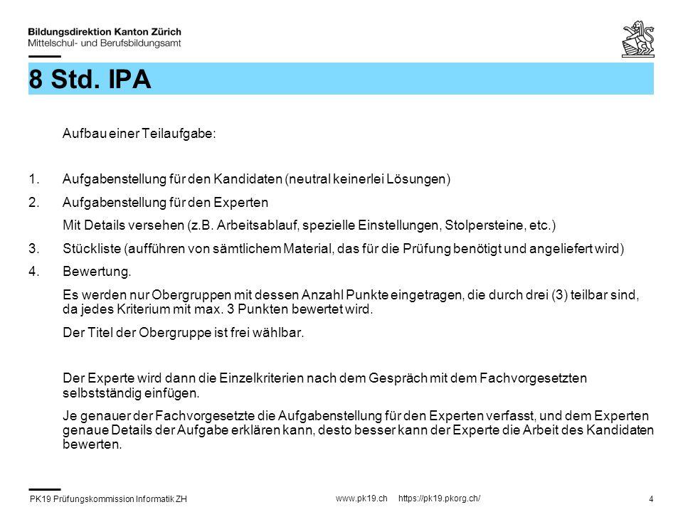 8 Std. IPA Aufbau einer Teilaufgabe: Aufgabenstellung für den Kandidaten (neutral keinerlei Lösungen)