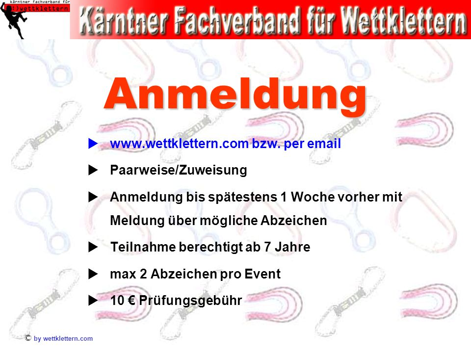 Anmeldung www.wettklettern.com bzw. per email Paarweise/Zuweisung