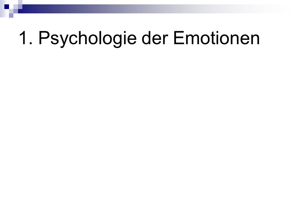 1. Psychologie der Emotionen