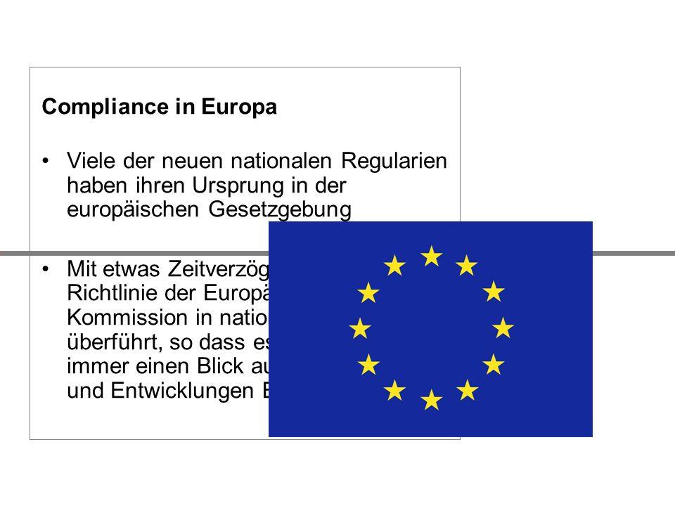Compliance in Europa Viele der neuen nationalen Regularien haben ihren Ursprung in der europäischen Gesetzgebung.