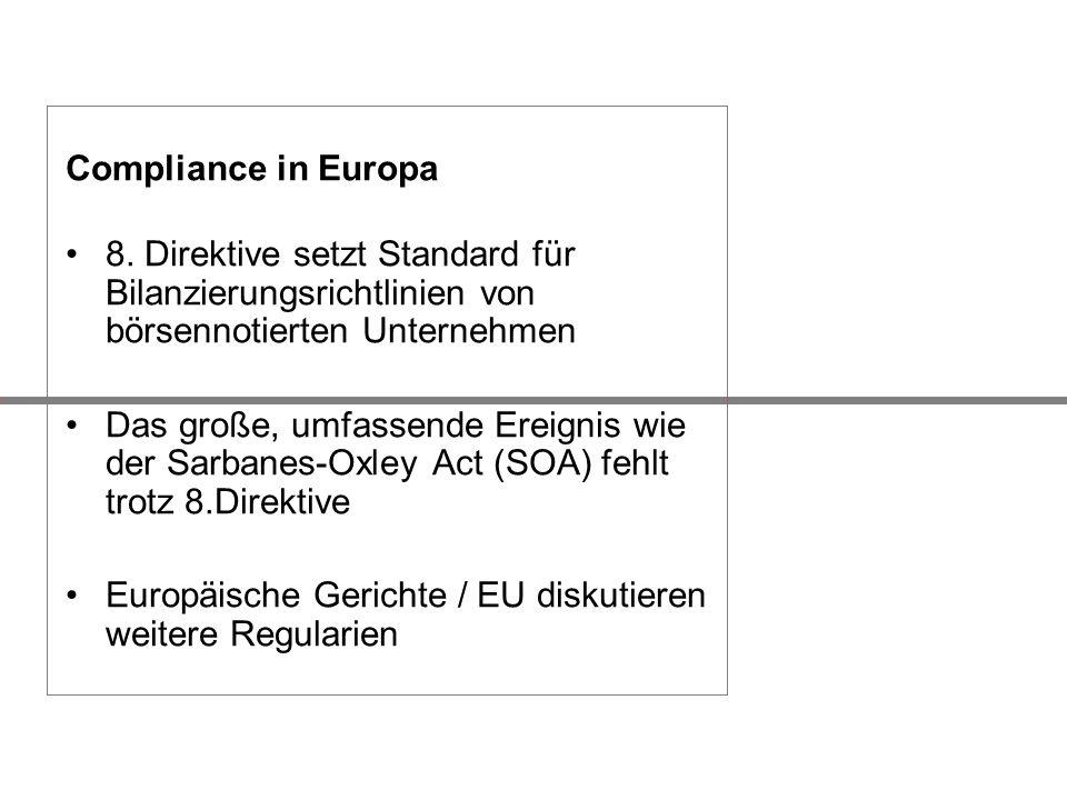 Compliance in Europa 8. Direktive setzt Standard für Bilanzierungsrichtlinien von börsennotierten Unternehmen.