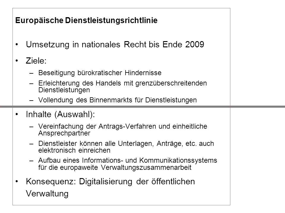 Umsetzung in nationales Recht bis Ende 2009 Ziele: