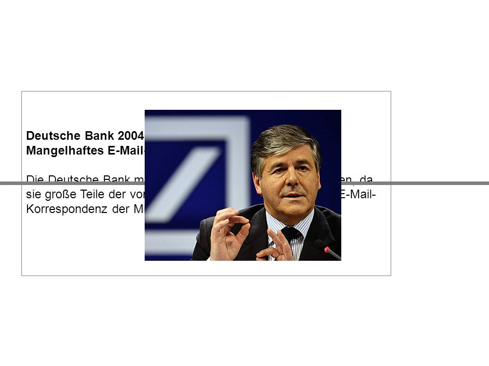 Deutsche Bank 2004 Mangelhaftes E-Mail-Management