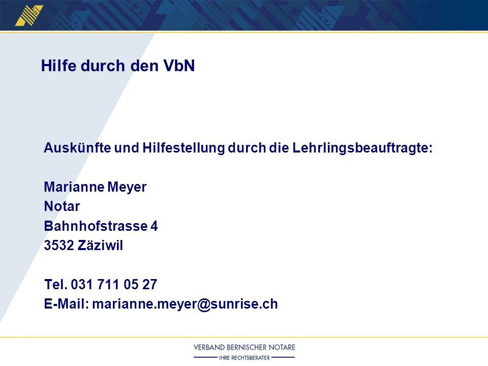 Hilfe durch den VbN Auskünfte und Hilfestellung durch die Lehrlingsbeauftragte: Marianne Meyer. Notar.