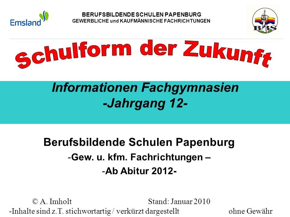 Schulform der Zukunft Informationen Fachgymnasien -Jahrgang 12-