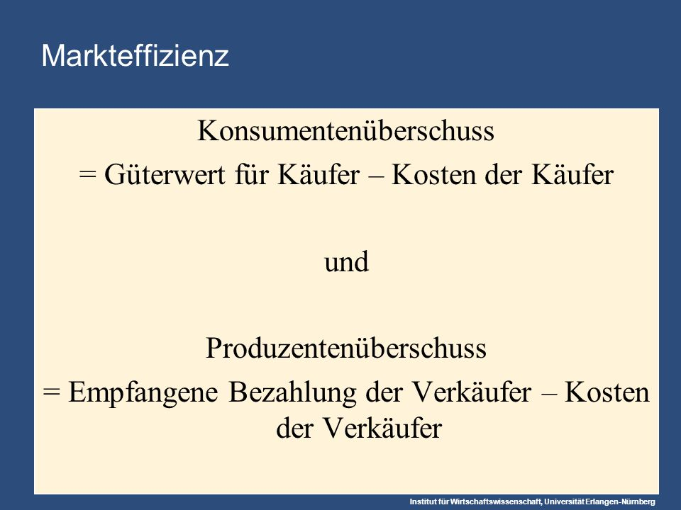 Konsumentenüberschuss = Güterwert für Käufer – Kosten der Käufer und