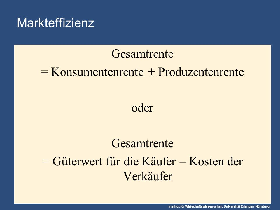 = Konsumentenrente + Produzentenrente oder