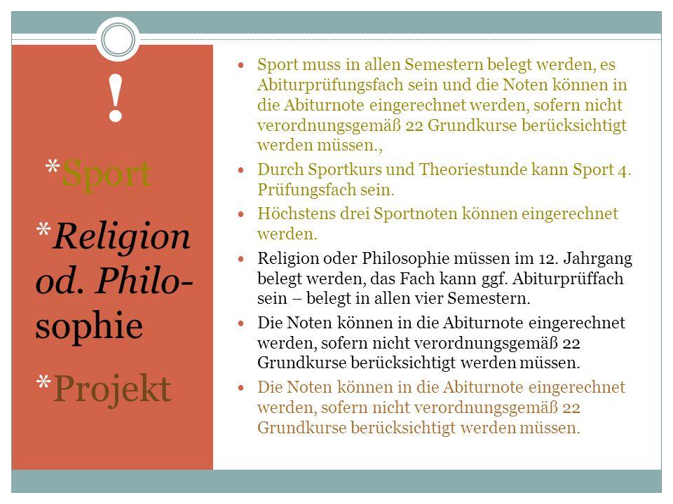 ! *Sport *Religion od. Philo- sophie *Projekt