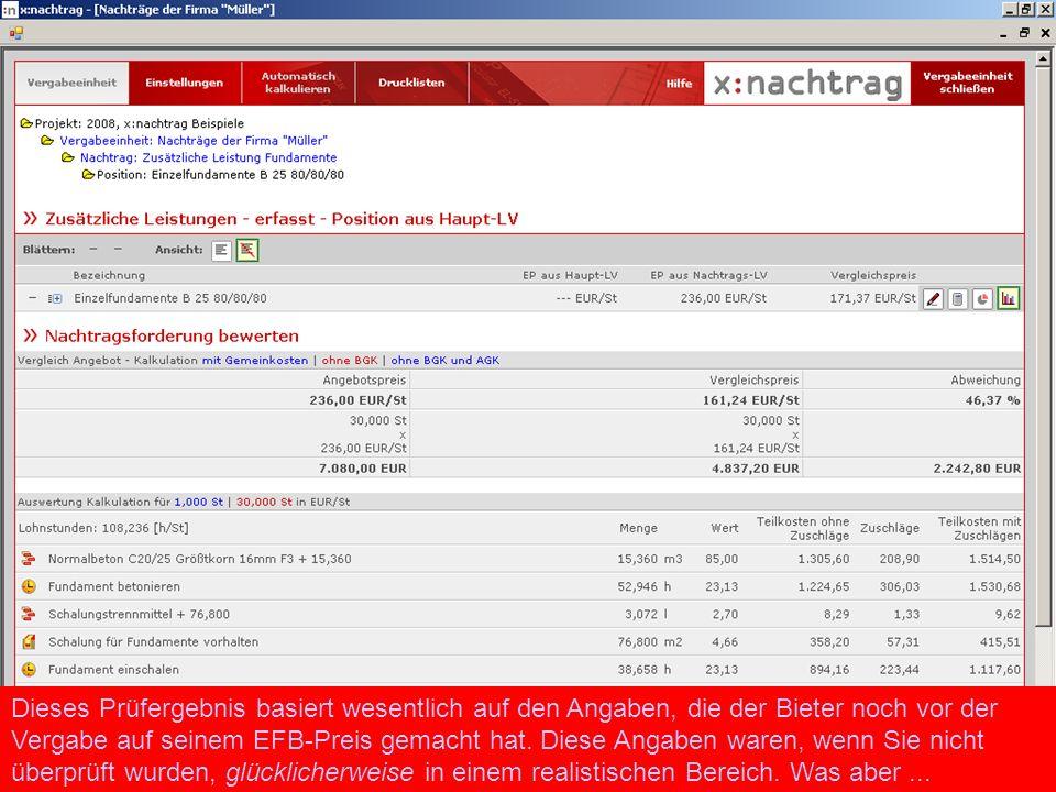 Dieses Prüfergebnis basiert wesentlich auf den Angaben, die der Bieter noch vor der Vergabe auf seinem EFB-Preis gemacht hat.