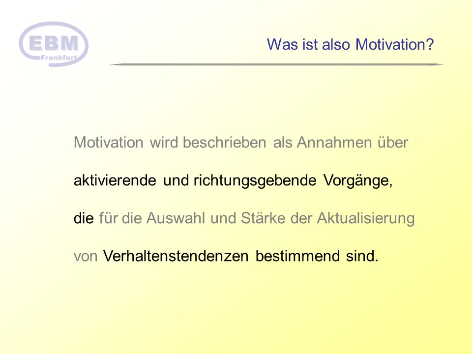 Was ist also Motivation