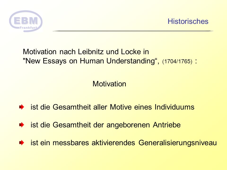 Historisches Motivation nach Leibnitz und Locke in. New Essays on Human Understanding , (1704/1765) :