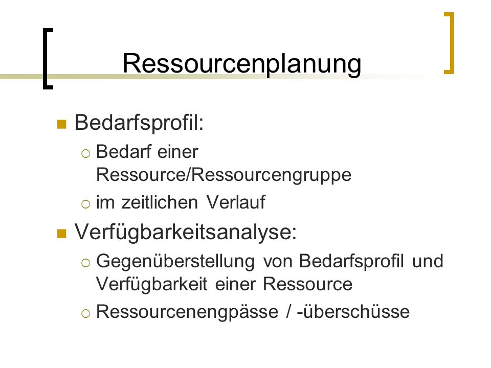 Ressourcenplanung Bedarfsprofil: Verfügbarkeitsanalyse: