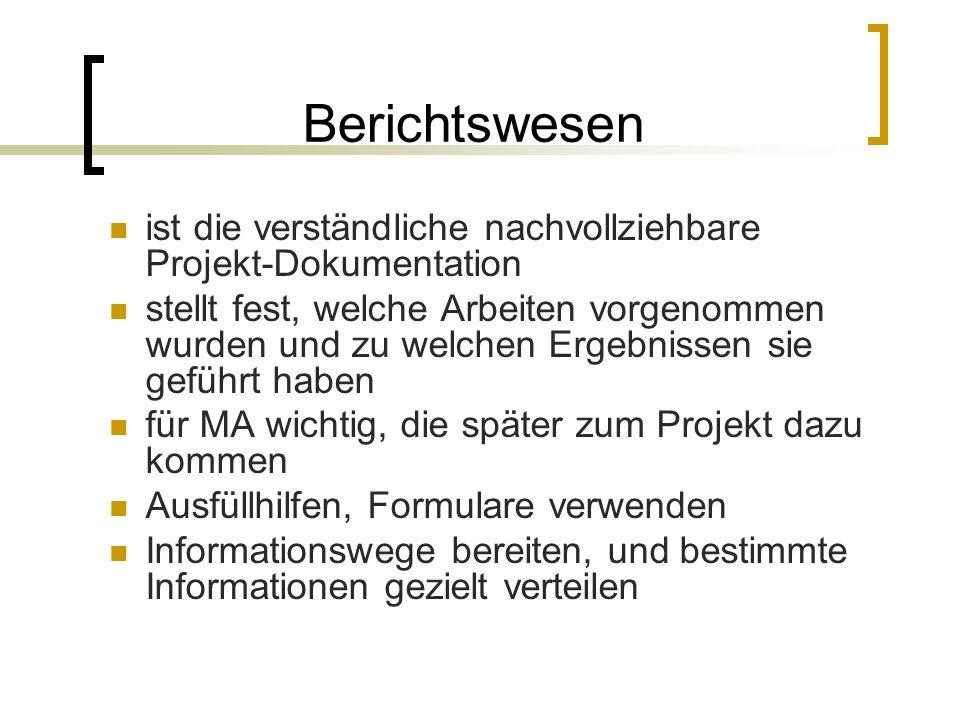 Berichtswesen ist die verständliche nachvollziehbare Projekt-Dokumentation.