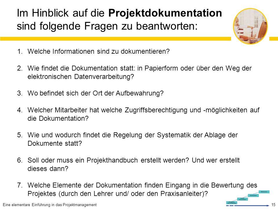 Im Hinblick auf die Projektdokumentation sind folgende Fragen zu beantworten: