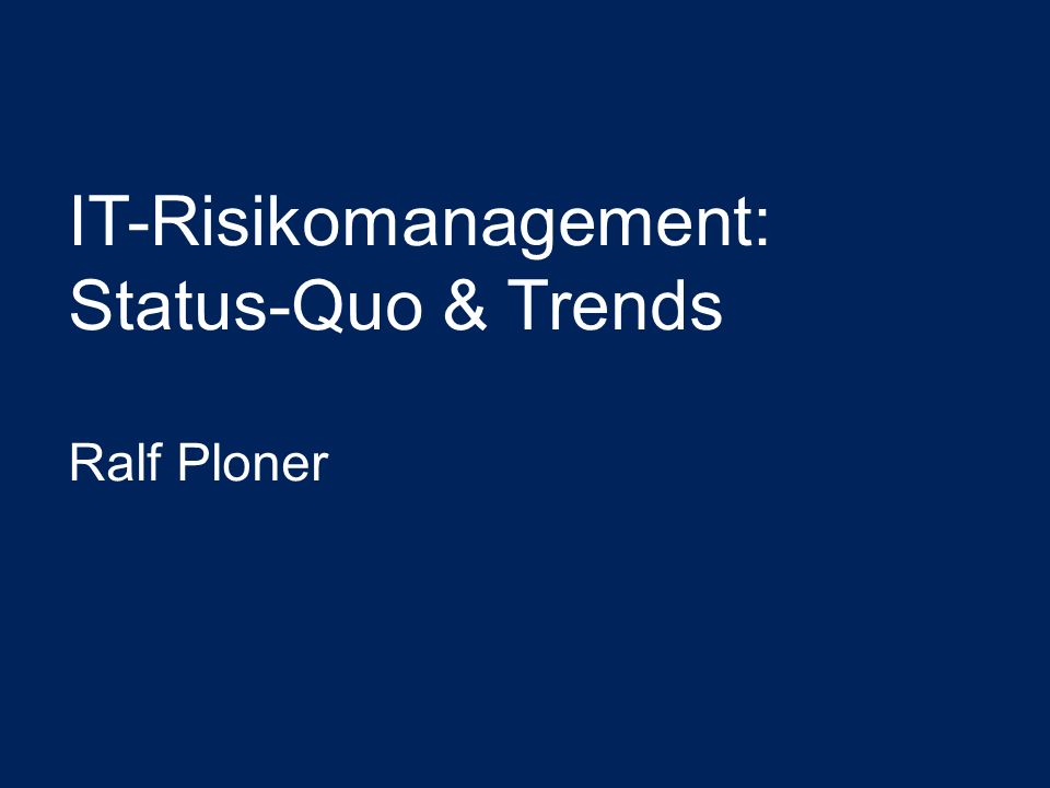 IT-Risikomanagement: Status-Quo & Trends