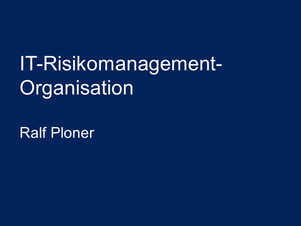 IT-Risikomanagement- Organisation