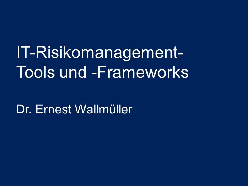 IT-Risikomanagement- Tools und -Frameworks