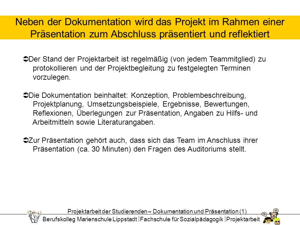 Neben der Dokumentation wird das Projekt im Rahmen einer Präsentation zum Abschluss präsentiert und reflektiert