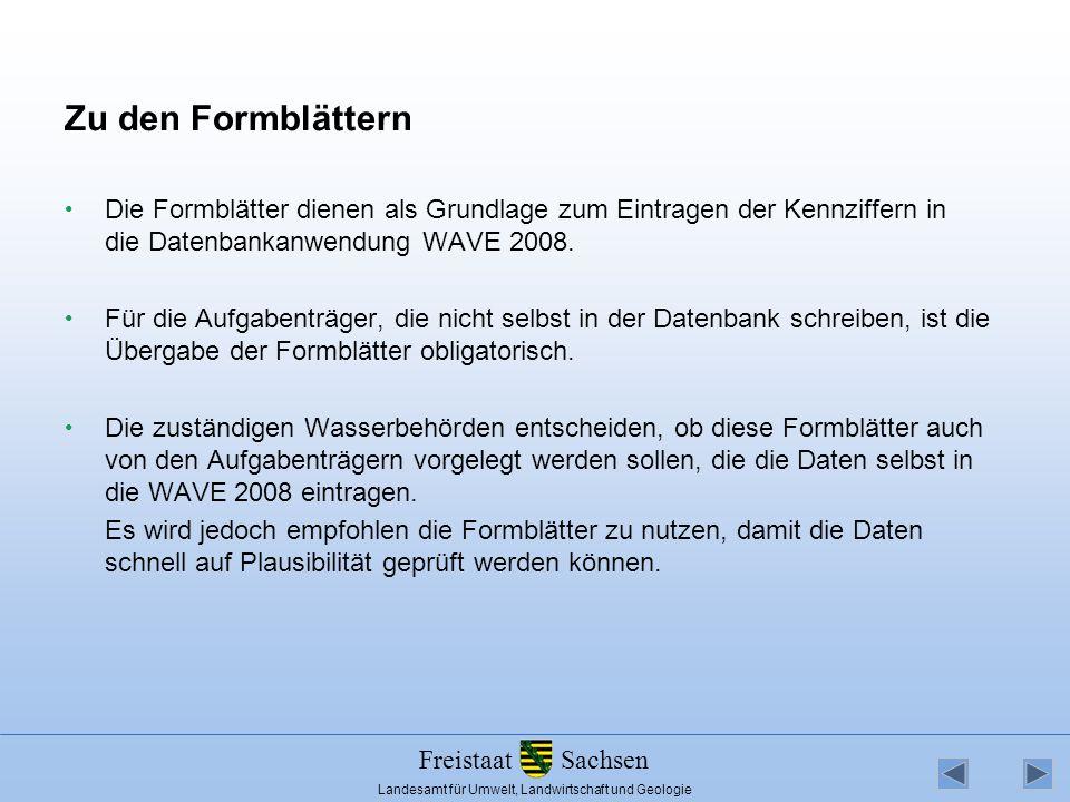 Zu den Formblättern Die Formblätter dienen als Grundlage zum Eintragen der Kennziffern in die Datenbankanwendung WAVE 2008.