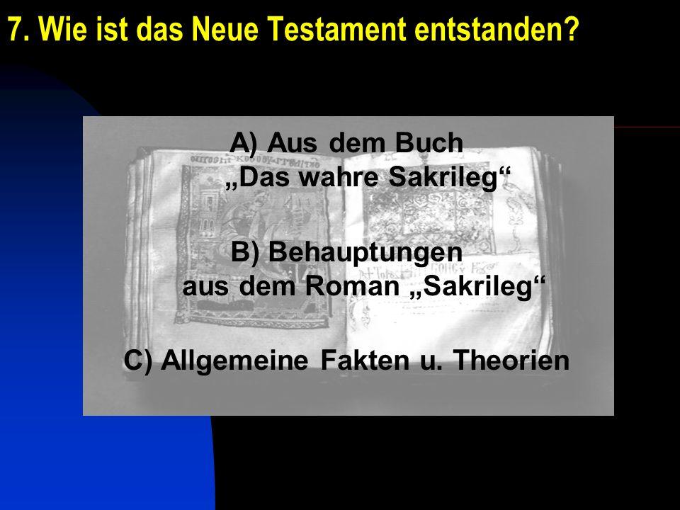 7. Wie ist das Neue Testament entstanden