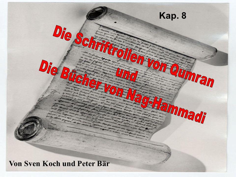 Die Schriftrollen von Qumran Die Bücher von Nag-Hammadi