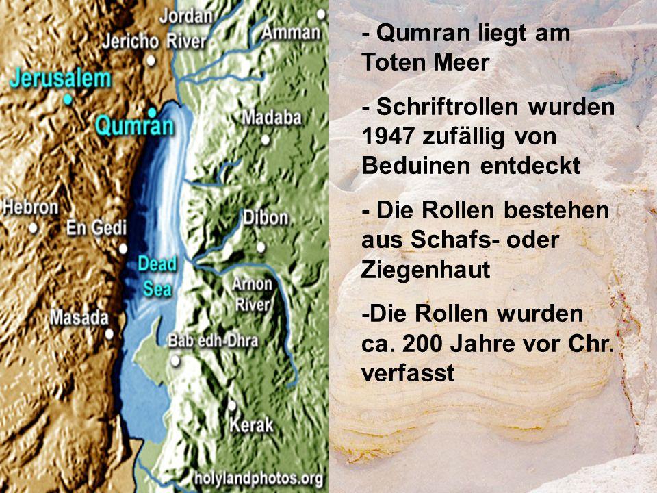 - Qumran liegt am Toten Meer