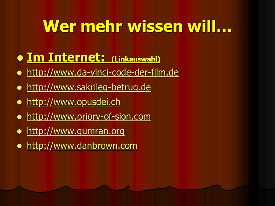 Wer mehr wissen will… Im Internet: (Linkauswahl)