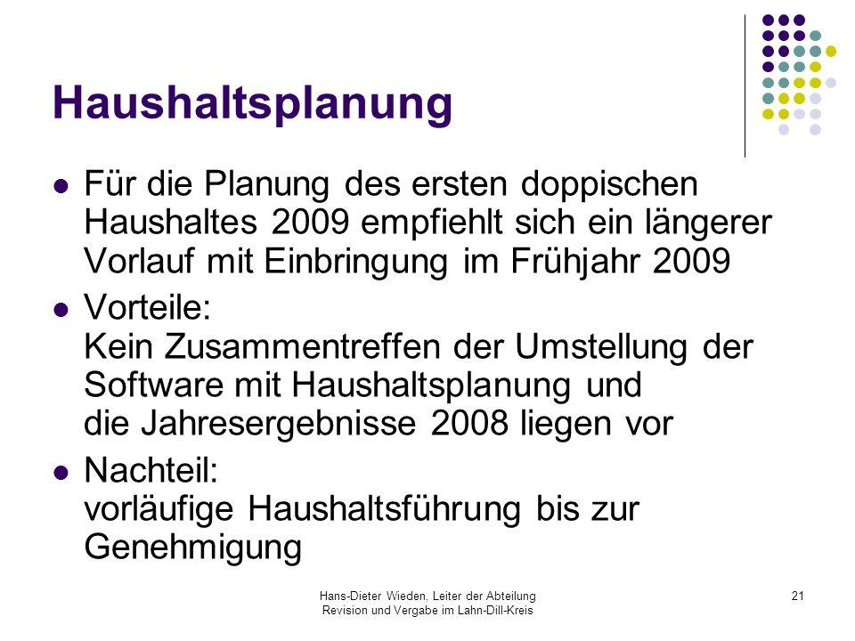 Haushaltsplanung Für die Planung des ersten doppischen Haushaltes 2009 empfiehlt sich ein längerer Vorlauf mit Einbringung im Frühjahr 2009.