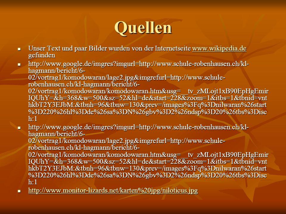 Quellen Unser Text und paar Bilder wurden von der Internetseite www.wikipedia.de gefunden.