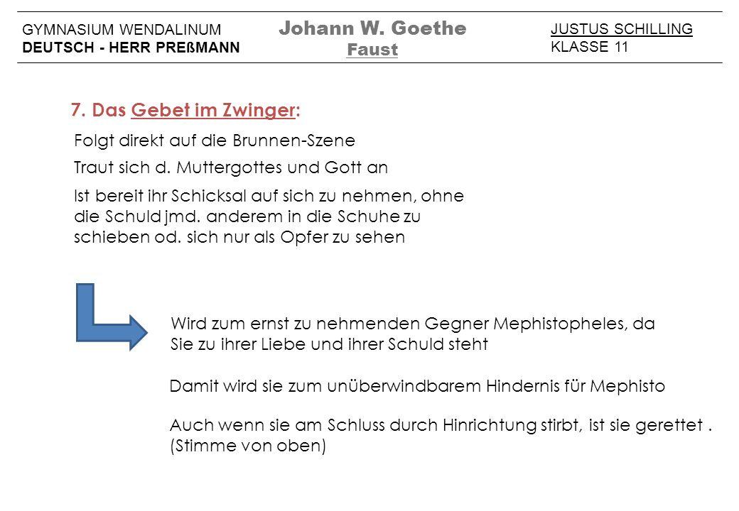 Johann W. Goethe 7. Das Gebet im Zwinger: Faust